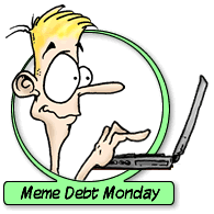 Meme Debt Monday