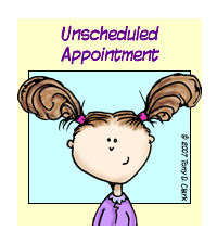 Unscheduled Appointment